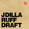 J Dilla-Ruff Draft / STONES THROW