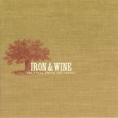 Iron And Wine-The Creek Drank the Cradle / sub pop