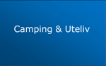 Camping & Uteliv