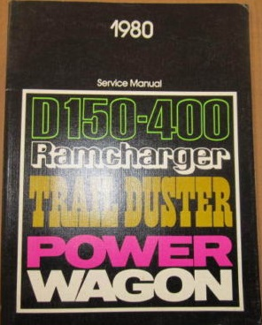 1980 Dodge D150-400 Ramcharger, Trail Duster, Power Wagon Service Manual