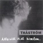 THÅSTRÖM - Alla Vill Till Himlen (single)
