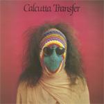 CALCUTTA TRANSFER- Calcutta transfer (album)