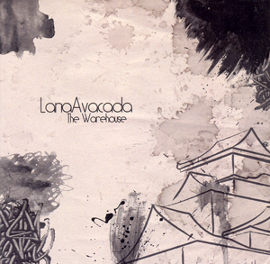 LANA AVACADA - The Warehouse (album)