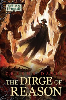 Arkham Horror Novel - The Dirge of Reason