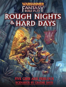 Warhammer Fantasy RPG: Rough Nights & Hard Days + PDF