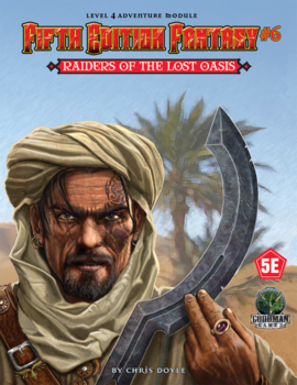 Fifth Edition Fantasy #6 - Raiders of the Lost Oasis + PDF