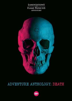 Lamentations of the Flame Princess: Adventure Anthology - Death + PDF