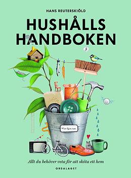 Hushållshandboken : allt du behöver veta för att sköta ett hem