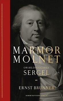 Marmormolnet : om bildhuggaren Sergel