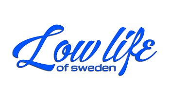 "Dekal ""Low Life Of Sweden""  60cm"