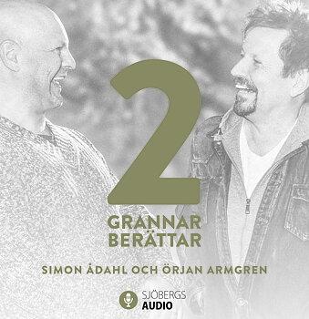 Två grannar berättar (ljudbok) - Simon Ådahl, Örjan Armgren