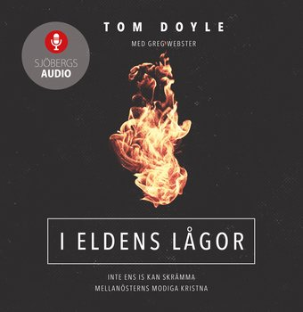 I eldens lågor (ljudbok) - Tom Doyle, Greg Webster