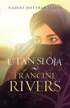 Utan slöja - Francine Rivers