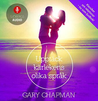 Upptäck kärlekens olika språk (ljudbok) - Gary Chapman