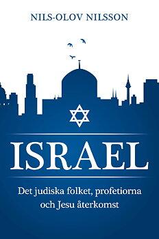 Israel, det judiska folket, profetiorna och Jesu återkomst -  av Nils-Olov Nilsson