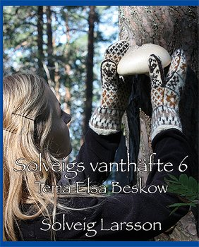 Solveigs vanthäfte 6 - Tema Elsa Beskow