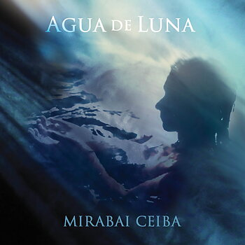 Agua de Luna by Mirabai Ceiba - CD