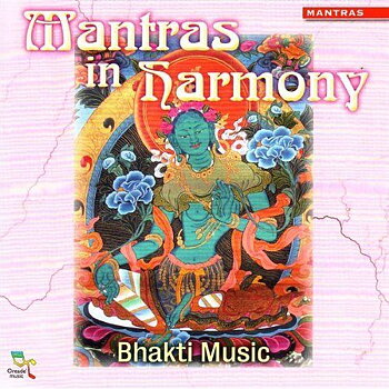 Bhakti Music - Mantras in Harmony - cd