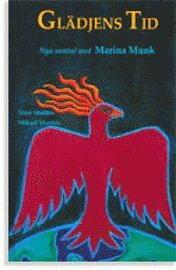 Glädjens tid nya samtal med Marina Munk av Marina Munk, Nina Matthis, Mikael Matthis