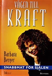 Vägen till kraft Snabbmat för själen Bok 1 - 2 snabbmat för själen - av Barbara Berger
