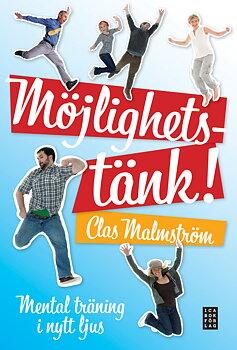 Möjlighetstänk! : mental träning i nytt ljus : Malmström, Clas