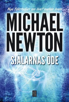 Själarnas öde : nya fallstudier om livet mellan liven  - Newton, Michael - Inbunden
