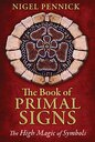 The Book of Primal Signs: The High Magic of Symbols  av Nigel Pennick