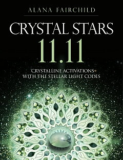 Crystal Stars 11.11: Crystalline Activations with the Stellar Light Codes  - Alana Fairchild , Jane Marin