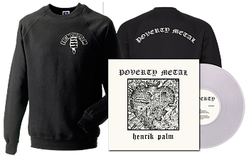 HENRIK PALM - Poverty Metal LP + BLACK Sweatshirt  [PRE-ORDER]