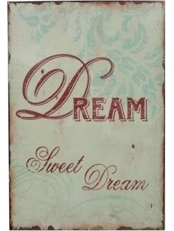 Dream plåtskylt shabby chic lantlig stil