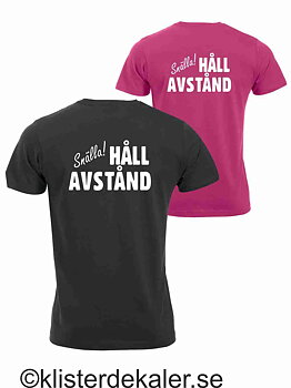 T-shirt med budskap. Snälla! HÅLL AVSTÅND