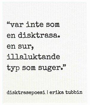 Disktrasa med disktrasepoesi, Erika Tubbin
