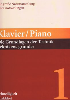Piano Teknikens grunder, del 1 - snabbhet, del 2 - styrka