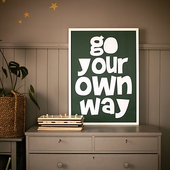 Print - Go your own way