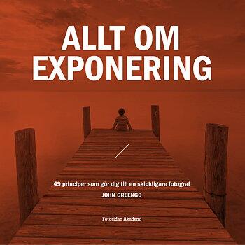 John Greengo - Allt Om Exponering 49 principer