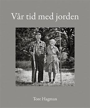 Tore Hagman - Vår tid med jorden