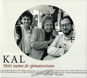 Musikgruppen KAL - Mitt namn är sjömansvisan