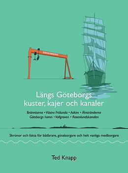 Längs Göteborgs kuster, kajer och kanaler