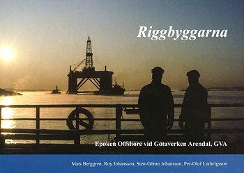 Riggbyggarna - Epoken Offshore vid Götaverken Arendal, GVA