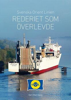 Svenska Orient Linien - Rederiet som överlevde (förhandsbeställning)