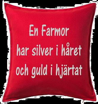Kuddfodral  En Farmor har silver i håret och guld i hjärtat