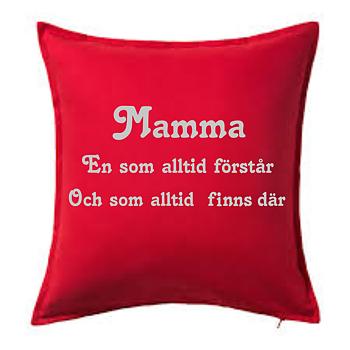 Kuddfodral  Mamma en som alltid förstår......