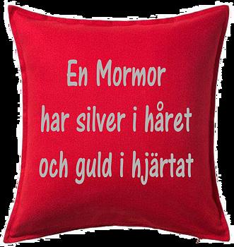 Kuddfodral  En Mormor har silver i håret och guld i hjärtat