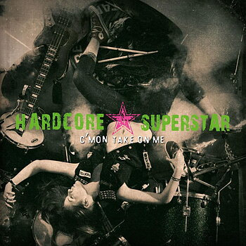HARDCORE SUPERSTAR - C'MON TAKE ON ME (CD)