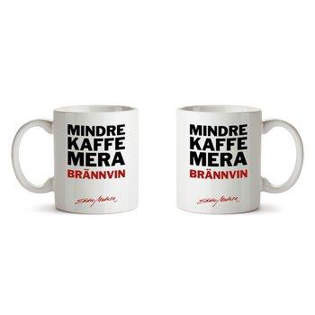 EDDIE MEDUZA - MUG, MINDRE KAFFE MERA BRÄNNVIN