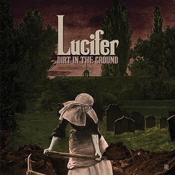 """LUCIFER - DIRT IN THE GROUND, 7"""" VINYL"""