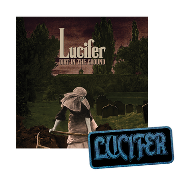 "LUCIFER - DIRT IN THE GROUND, 7"" VINYL + PATCH"