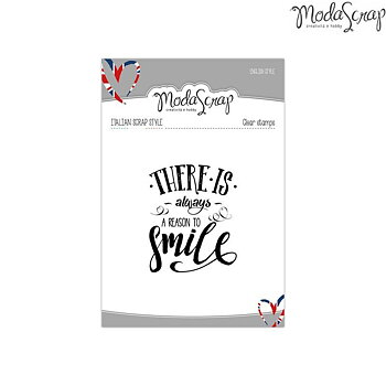 MODASCRAP CLEAR STAMPS   -  there is always a reason to smile