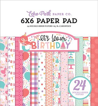 Echo Park - 6x6 Inch Paper Pad -It's Your Birthday Girl