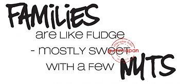 GUMMIAPAN -FAMILIES are like fudge...